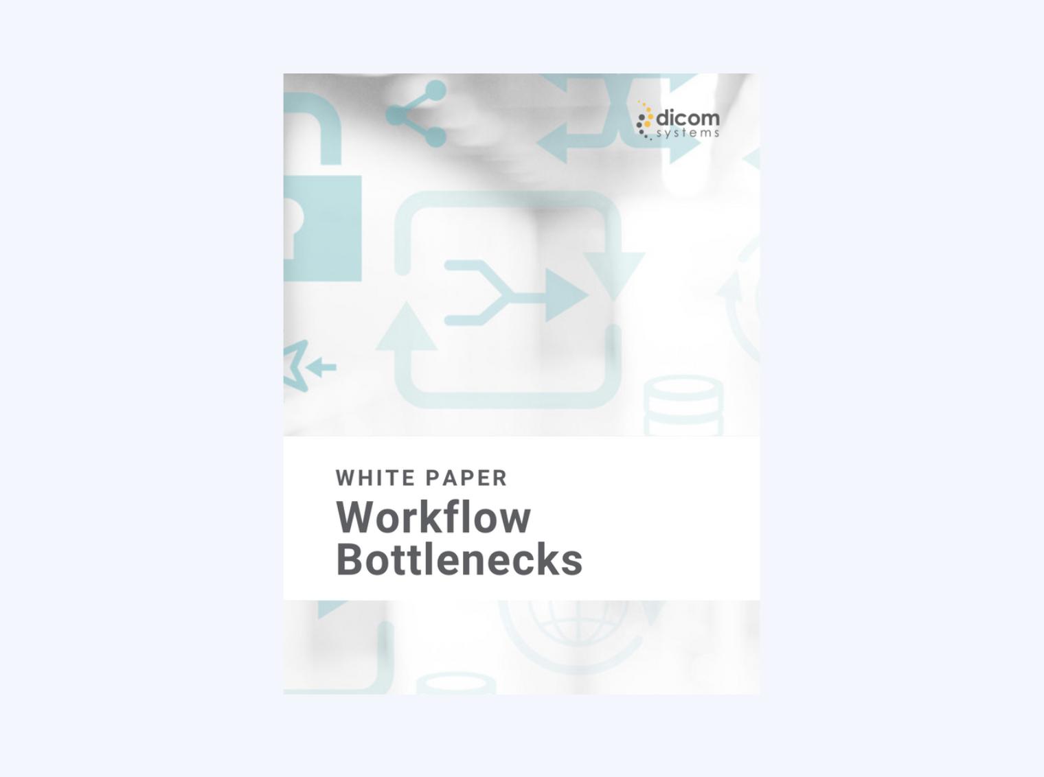 Workflow Bottlenecks White Paper