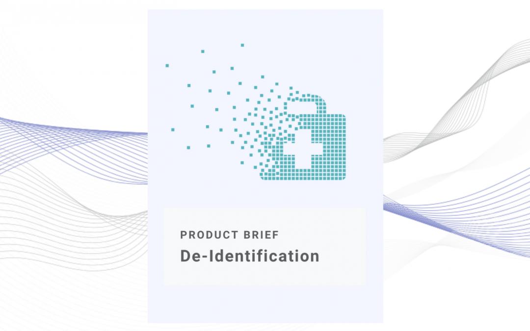 De-Identification Product Brief