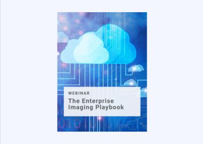 Webinar: Enterprise Imaging Playbook for Optimization